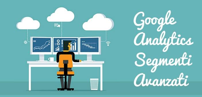 google analytics gestione dei segmenti avanzati