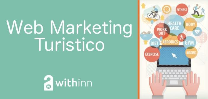 Web Marketing Turistico come affrontarlo